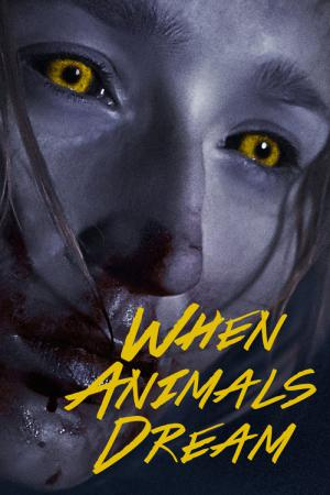 When Animals Dream Handlung
