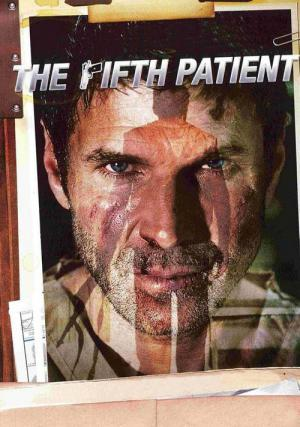 The Fifth Patient (2007)